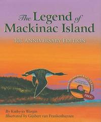 Legend of Mackinac 10th Anniversary Edition W/ DVD by Kathy Jo Wargin image
