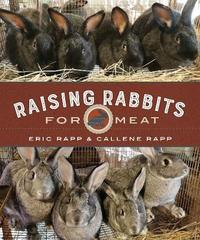 Raising Rabbits for Meat by Eric Rapp