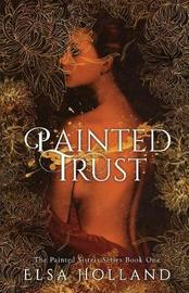 Painted Trust by Elsa Holland