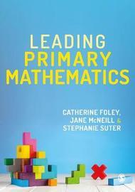 Leading Primary Mathematics by Catherine Foley