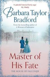 Master of His Fate by Barbara Taylor Bradford