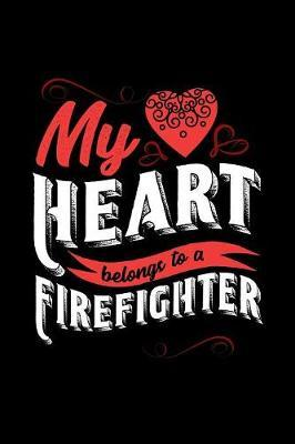 My Heart Belongs to a Firefighter by Dennex Publishing image