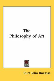 The Philosophy of Art by Curt John Ducasse image