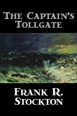 The Captain's Toll-gate by Frank .R.Stockton image