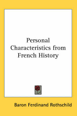 Personal Characteristics from French History by Baron Ferdinand Rothschild image
