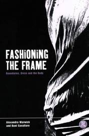 Fashioning the Frame by Dani Cavallaro