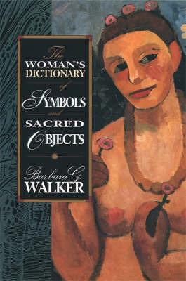 The Woman's Encyclopedia of Symbols and Sacred Objects