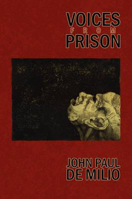 Voices From Prison by John Paul De Milio