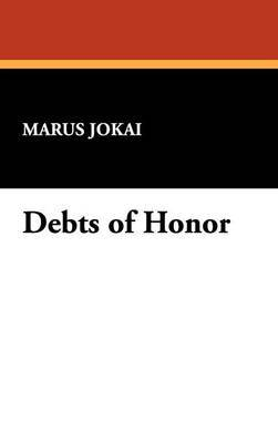 Debts of Honor by Marus Jokai image
