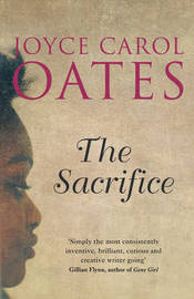 The Sacrifice by Joyce Carol Oates