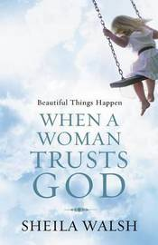 Beautiful Things Happen When a Woman Trusts God image