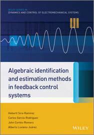 Algebraic Identification and Estimation Methods in Feedback Control Systems by Carlos Garcia Rodriguez
