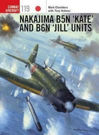 Nakajima B5N `Kate' and B6N `Jill' Units by Tony Holmes