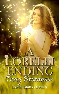 A Lorelei Ending by Tracy Broemmer
