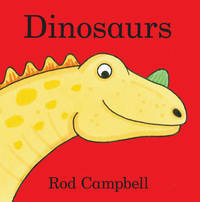 Dinosaurs by Rod Campbell