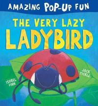 The Very Lazy Ladybird by Isobel Finn
