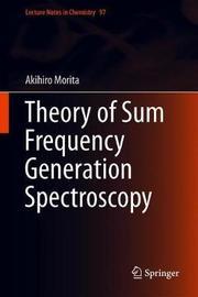 Theory of Sum Frequency Generation Spectroscopy by Akihiro Morita