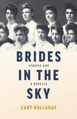 Brides in the Sky by Cary Holladay