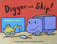 Digger and Skip by Sebastien Braun