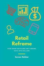Retail Reframe by Sameer Babbar