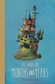 The House of Months and Years by Emma Trevayne