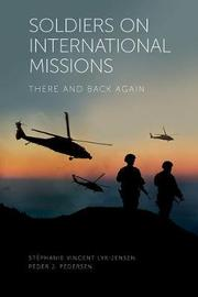 Soldiers on International Missions by Stephanie Vincent Lyk-Jensen