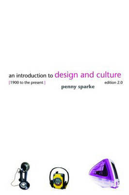 An Introduction to Design and Culture: 1900 to the Present by Penny Sparke image