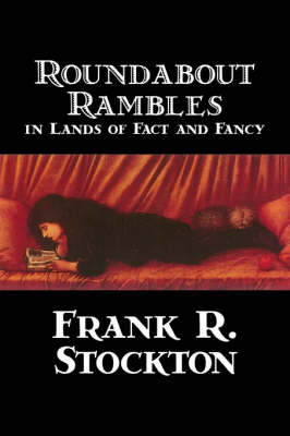 Roundabout Rambles in Lands of Fact and Fancy by Frank .R.Stockton image