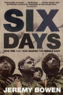 Six Days by Jeremy Bowen