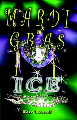 Mardi Gras Ice by Kate Worrell