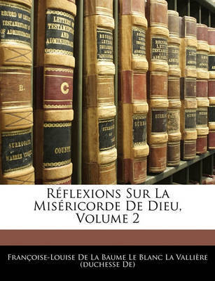 Rflexions Sur La Misricorde de Dieu, Volume 2