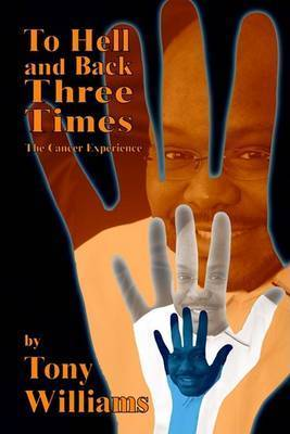 To Hell and Back Three Times by Tony Williams
