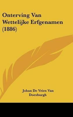 Onterving Van Wettelijke Erfgenamen (1886) by Johan De Vries Van Doesburgh