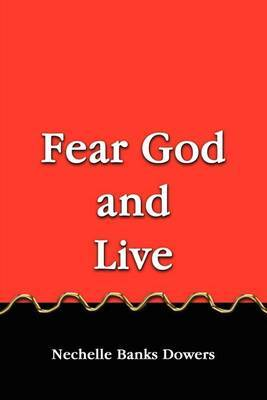 Fear God and Live by Nechelle Banks Dowers image
