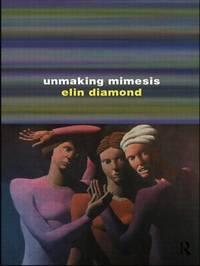 Unmaking Mimesis by Elin Diamond image