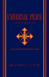 Universal Peace and Harmony by James E. Cox image