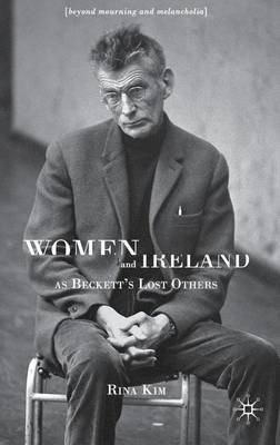 Women and Ireland as Beckett's Lost Others by R Kim