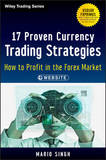 17 Proven Currency Trading Strategies: How to Profit in the Forex Market by Mario Sant Singh