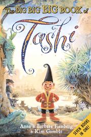 The Big Big Big Book of Tashi by Anna Fienberg