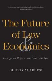 The Future of Law and Economics by Guido Calabresi