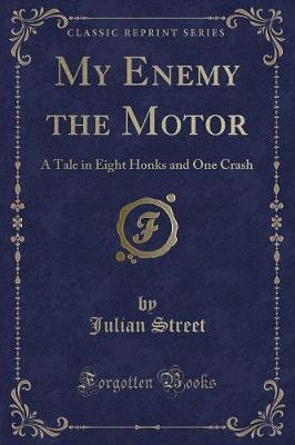 My Enemy the Motor by Julian Street image