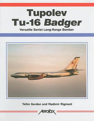 Tupolev Tu-16 Badger by Yefim Gordon