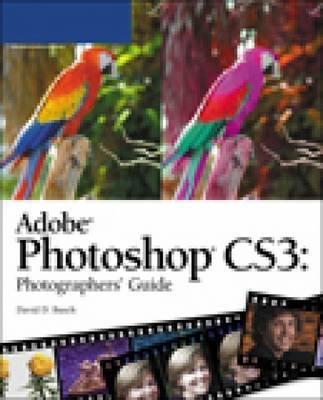 Adobe Photoshop CS3 Photographers Guide by David D Busch