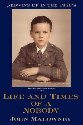 Life and Times of a Nobody by John, Malowney image