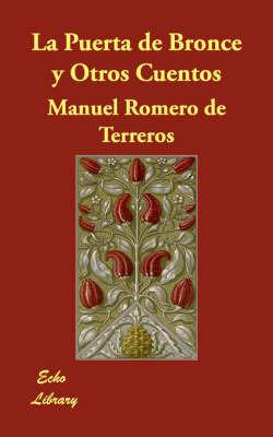 La Puerta De Bronce Y Otros Cuentos by Manuel Romero de Terreros