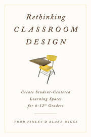 Rethinking Classroom Design by Todd Finley