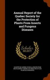 Annual Report of the Quebec Society for the Protection of Plants from Insects and Fungous Diseases image