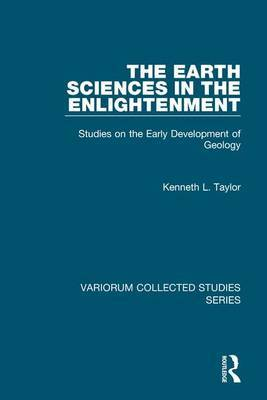 The Earth Sciences in the Enlightenment by Kenneth L. Taylor