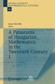 A Panorama of Hungarian Mathematics in the Twentieth Century, I