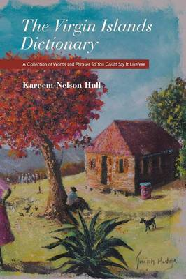 The Virgin Islands Dictionary by Kareem-Nelson Hull